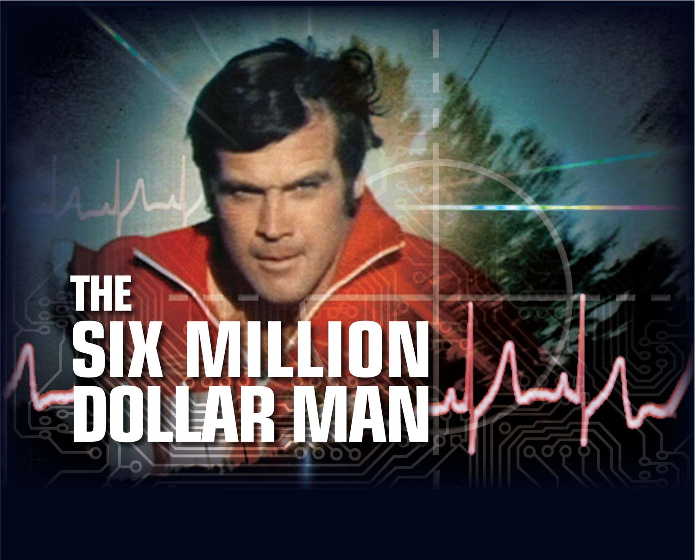 SixMillionDollarMan