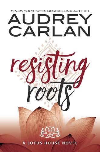 Audrey Carlan's Resisting Roots
