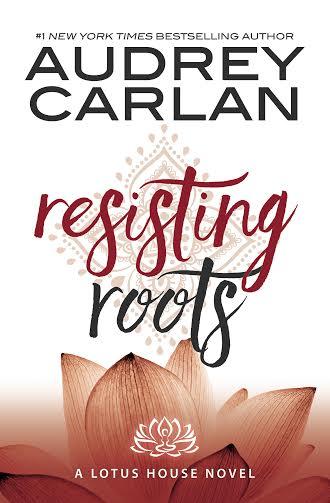 Audrey Carlan's Resisting Roots