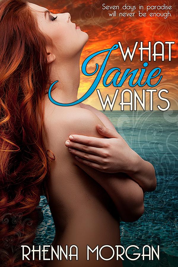 What Janie Wants by Rhenna Morgan