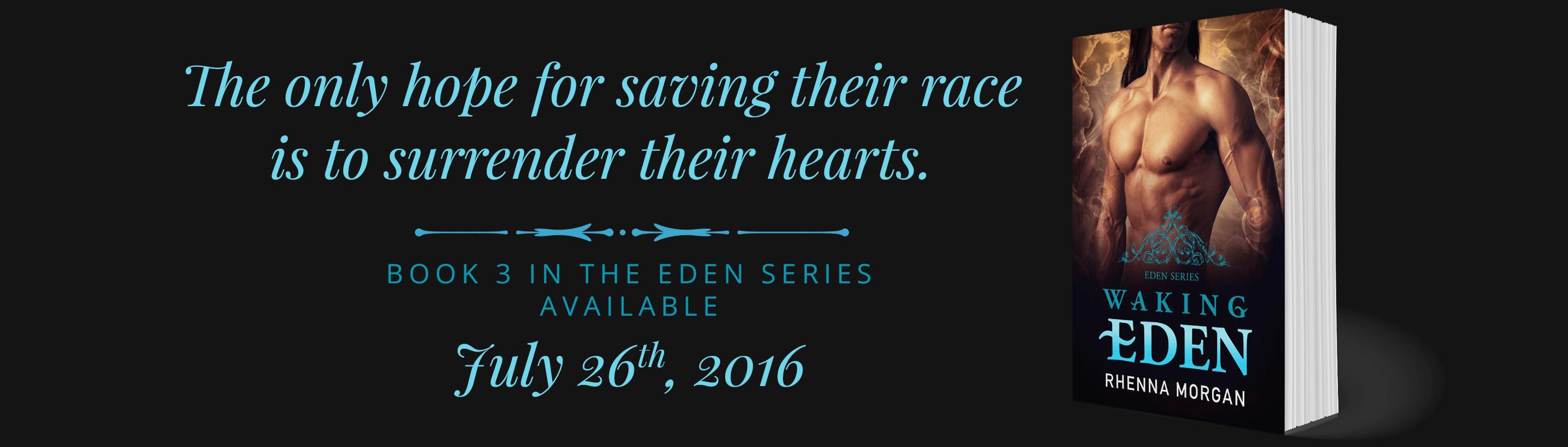 Waking Eden, Book 3 in the Eden Series by Rhenna Morgan