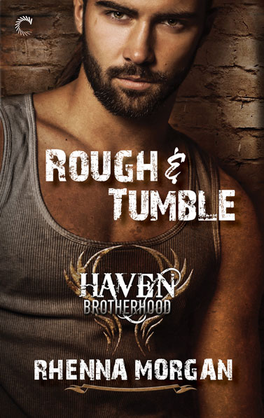 Rough and Tumble, the Haven Brotherhood Series by Rhenna Morgan